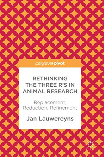 Rethinking the Three R's in Animal Research: Replacement, Reduction, Refinement