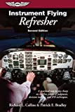 Instrument Flying Refresher, Richard L. Collins and Patrick E. Bradley, 1560273356