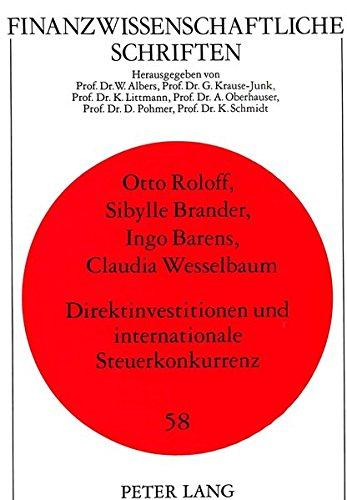 Direktinvestitionen und internationale Steuerkonkurrenz (Finanzwissenschaftliche Schriften) (German Edition) by Peter Lang GmbH, Internationaler Verlag der Wissenschaften