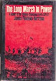 The Long March to Power a History of the Chinese Communist Party 1921-1972