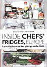 Inside Chefs' Fridges, Europe.  Le réfrigérateur des plus grands chefs par Solomon
