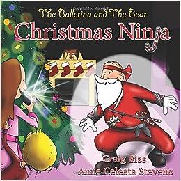 The Ballerina and the Bear: Christmas Ninja: Amazon.es ...