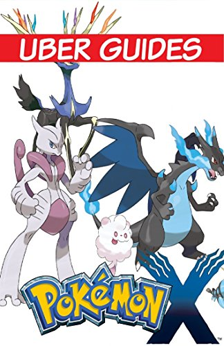Pokemon X: Pokemon X Guide & Game Walkthrough (Hint, Cheats, Tips AND MORE!) (Pokemon X And Y Official Strategy Guide)