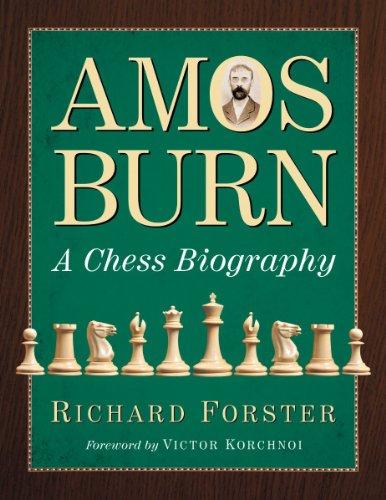 (Amos Burn: A Chess Biography (2 volume set))