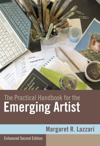 The Practical Handbook for the Emerging Artist, Enhanced...