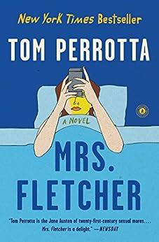Mrs. Fletcher: A Novel by Tom Perrotta