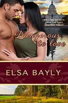 Dangerous to Love by [Bayly, Elsa]