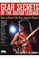 Gear Secrets of the Guitar Legends: How to Sound Like Your Favorite Players (Book) Kindle Edition