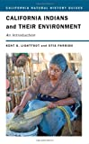 California Indians and Their Environment, Kent G. Lightfoot and Otis Parrish, 0520244710