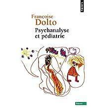 Psychanalyse et pédiatrie [nouvelle édition]