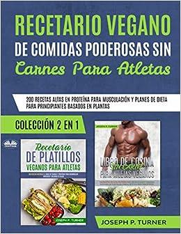 Recetario Vegano de Comidas Poderosas sin Carnes para ...