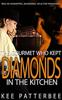 The Gourmet Who Kept Diamonds In The Kitchen by Kee Patterbee ebook deal