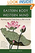 #5: Eastern Body, Western Mind: Psychology and the Chakra System As a Path to the Self