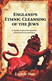 img - for ENGLANDS ETHNIC CLEANSING OF THE JEWS by LEONIE STAR (2013-05-01) book / textbook / text book
