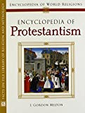 img - for Encyclopedia of Protestantism (Encyclopedia of World Religions) book / textbook / text book