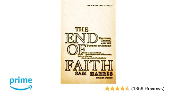 Amazon Com The End Of Faith Religion Terror And The Future Of