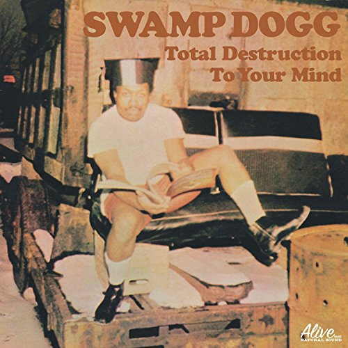 Album Art for Total Destruction to Your Mind by Swamp Dogg