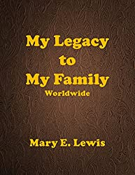 My Legacy to My Family Worldwide