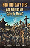 img - for How Did Davy Die? And Why Do We Care So Much?: Commemorative Edition (Elma Dill Russell Spencer Series in the West and Southwest) book / textbook / text book