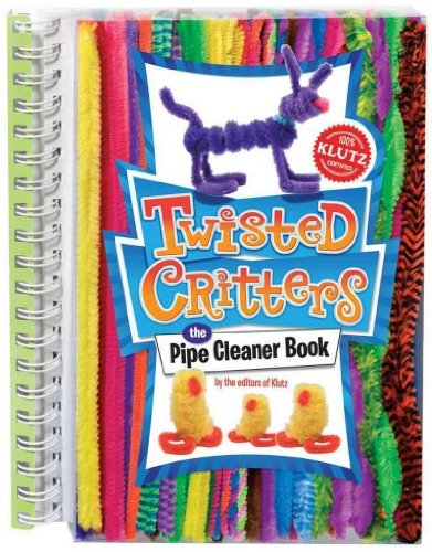 Twisted Critters: The Pipe Cleaner Book (Klutz) PDF