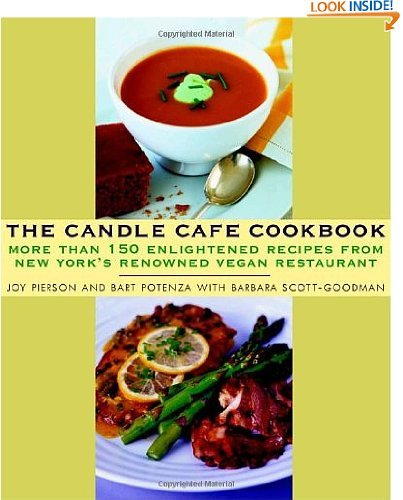 - The Candle Cafe Cookbook: More Than 150 Enlightened Recipes from New York's Renowned Vegan Restaurant