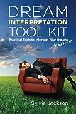 Dream Interpretation Toolkit, Sylvia Jackson, 0990506401