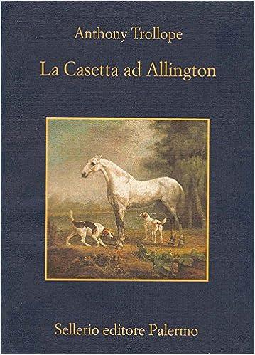 La casetta ad Allington (Il ciclo del Barsetshire Vol. 5) (Italian Edition) Kindle Edition