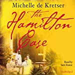 The Hamilton Case | Michelle de Kretser
