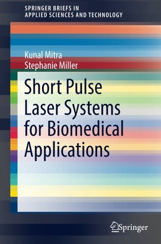 Short Pulse Laser Systems for Biomedical Applications (SpringerBriefs in Applied Sciences and Technology)
