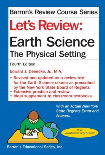Let's Review Earth Science: The Physical Setting by Edward J. Denecke Jr. M.A. (2012-02-01)