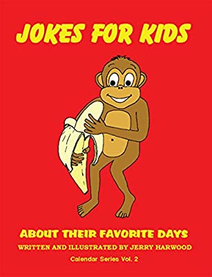 Jokes for Kids About Their Favorite Days: Calendar Series Volume 2