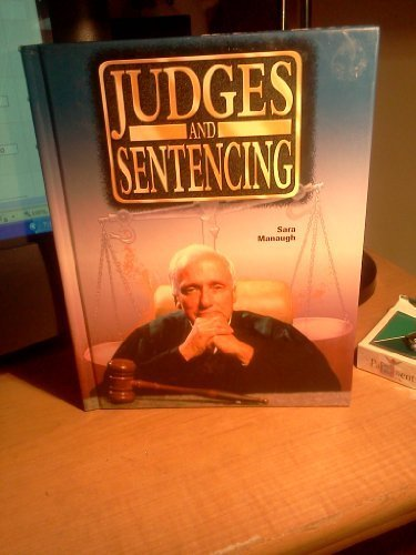 Judges and Sentencing (Crime, Justice and Punishment)