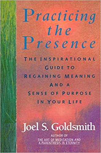 Practicing The Presence The Inspirational Guide To Regaining