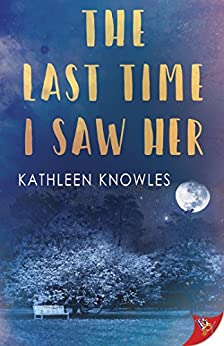 The Last Time I Saw Her by [Knowles, Kathleen]