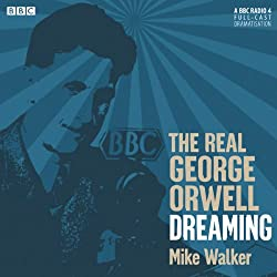 The Real George Orwell: Dreaming