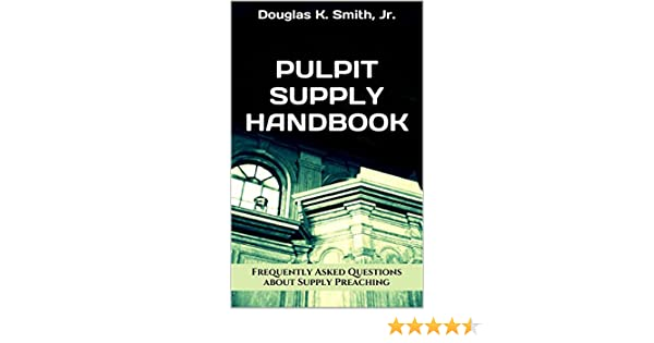Pulpit supply handbook answering 12 frequently asked questions pulpit supply handbook answering 12 frequently asked questions about supply preaching kindle edition by douglas smith religion spirituality kindle fandeluxe Images