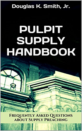Pulpit supply handbook answering 12 frequently asked questions pulpit supply handbook answering 12 frequently asked questions about supply preaching by smith fandeluxe Images