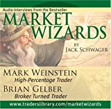 Market Wizards Vol. 10 : Interviews with Mark Weinstein and Brian Gelber, Weinstein, Mark and Gelber, Brian, 1592802761