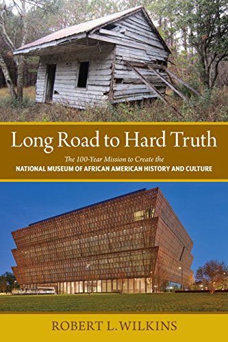 Long Road to Hard Truth: The 100 Year Mission to Create the National Museum of African American History and Culture cover