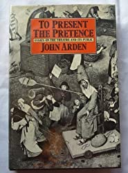 To Present the Pretence: Essays on the Theatre and Its Public