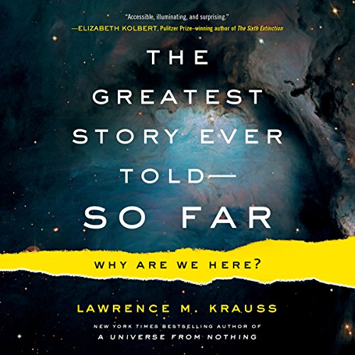 The Greatest Story Ever Told - So Far: Why Are We Here? Audiobook [Free Download by Trial] thumbnail