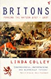 img - for Britons: Forging the Nation, 1707-1837 book / textbook / text book