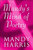 Mandy's Mind of Poetry, Mandy Harris, 1615820620