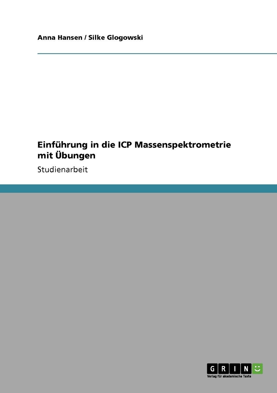 Einführung in die ICP Massenspektrometrie mit Übungen