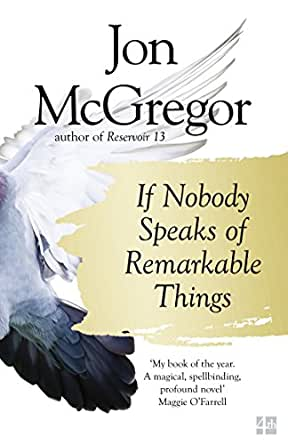 If Nobody Speaks of Remarkable Things (English Edition) eBook: Jon ...