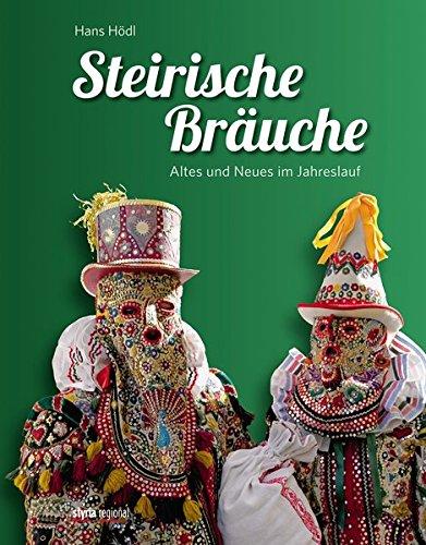 Steirische Bräuche: Altes und Neues im Jahreslauf