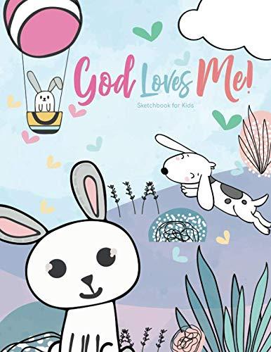 God Loves Me! Sketchbook for Kids: Blank Drawing Pad ()