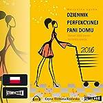 Dziennik perfekcyjnej pani domu 2016 | Weronika Lecka