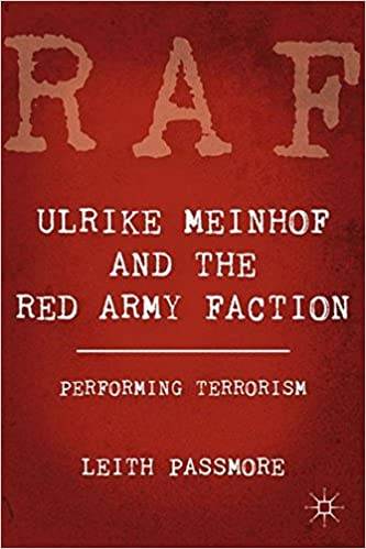 Book Ulrike Meinhof and the Red Army Faction: Performing Terrorism