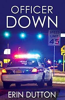Officer Down by [Dutton, Erin]